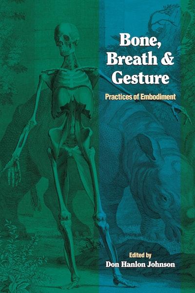 Bone, Breath And Gesture