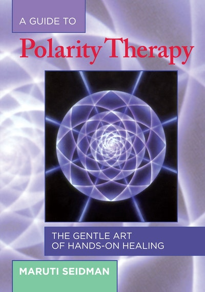 Guide To Polarity Therapy