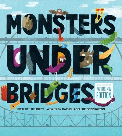 Monsters Under Bridges