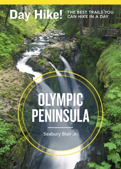 Day Hike! Olympic Peninsula, 3rd Edition