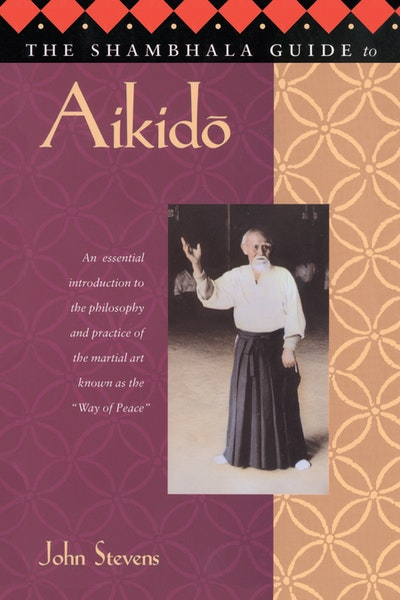 Shambhala Guide To Aikido