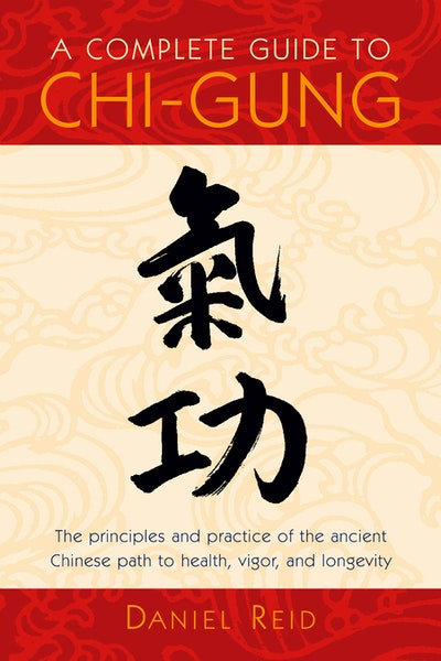 Complete Guide To Chi Gung