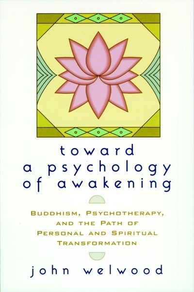 Toward A Psychology Of Awakening