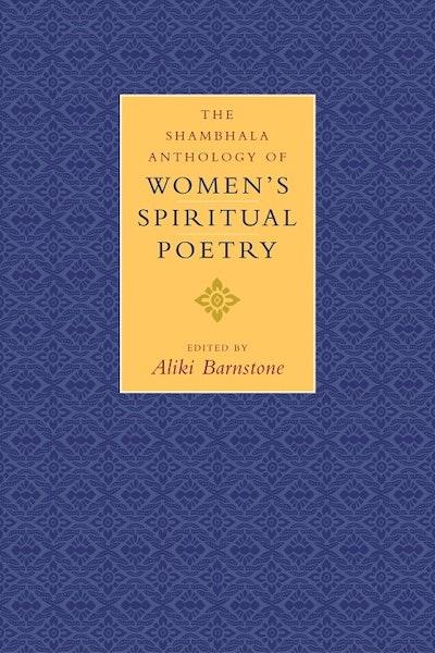 The Shambhala Anthology Of Women's Spiritual Poetry