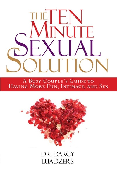 The Ten Minute Sexual Solution