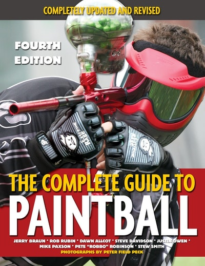 The Complete Guide To Paintball 4th Edition