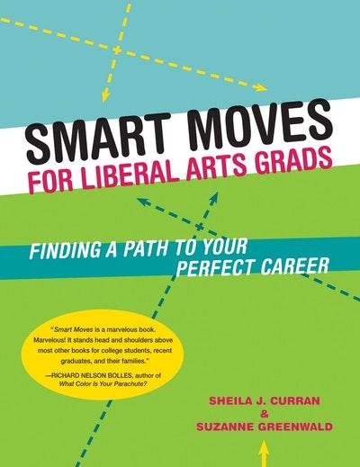 Smart Moves For Liberal Art Grads