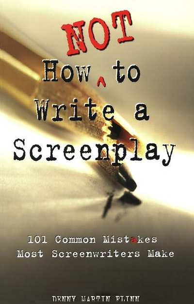How Not To Write A Screenplay