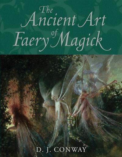 The Ancient Art Of Faery Magick