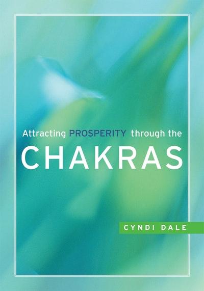 Attracting Prosperity Through The Chakras