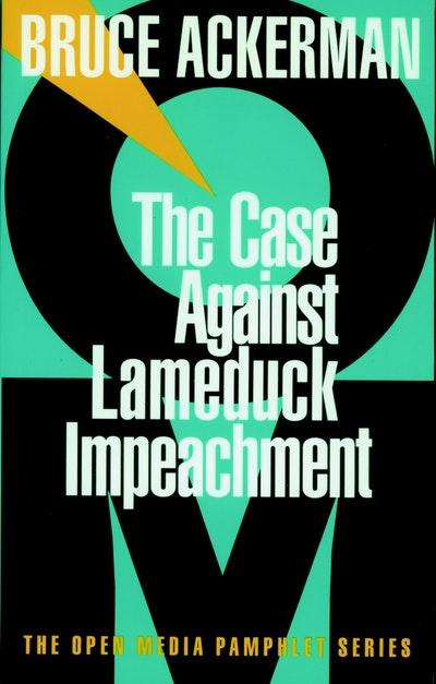 The Case Against Lame Duck Impeachment