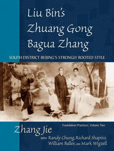 Liu Bin's Zhuang Gong Bagua Zhang, Volume Two