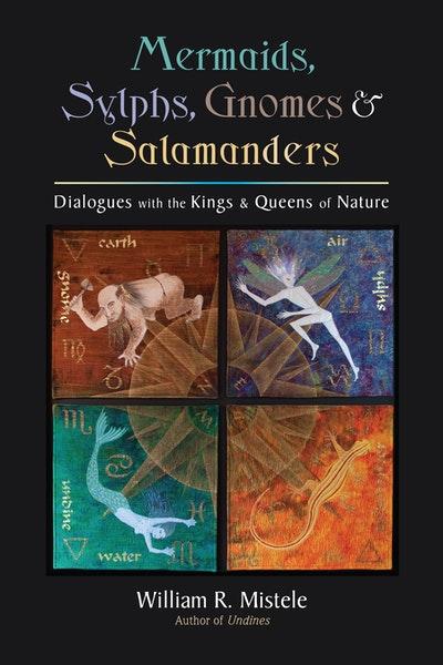 Mermaids, Sylphs, Gnomes, And Salamanders