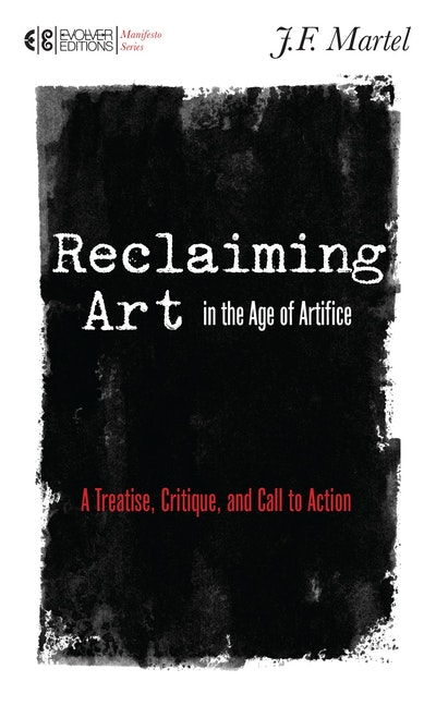 Reclaiming Art In The Age Of Artifice