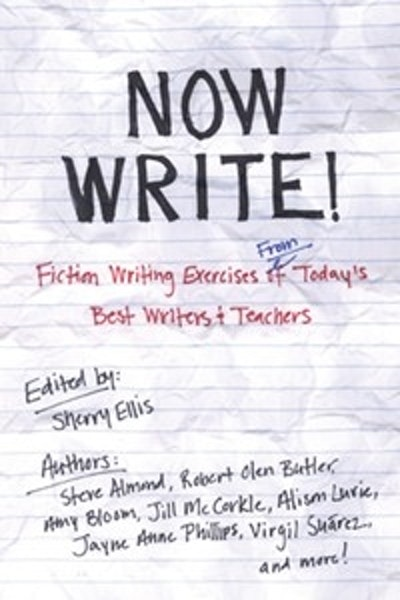 Now Write!: Fiction Writing Exercises From Today's Best Writers & Teachers