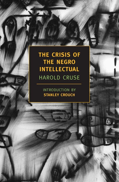 Crisis Of The Negro Intellectual