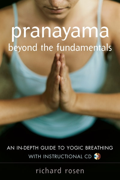 Pranayama Beyond The Fundamentals