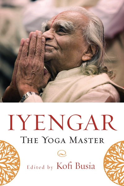 Iyengar, The Yoga Master