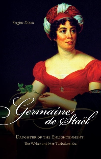 Germaine De Stael, Daughter Of The Enlightenment