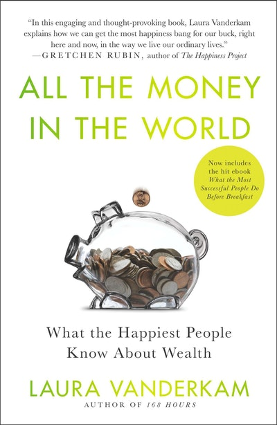 Book Cover:  All The Money In The World: What The Happiest People Know About Wealth