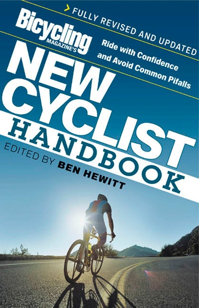 Bicycling Magazine's New Cyclist Handbook