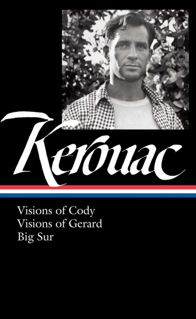 Book Cover:  Jack Kerouac: Visions of Cody, Visions of Gerard, Big Sur: (Library of America #262)