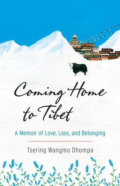 Coming Home To Tibet
