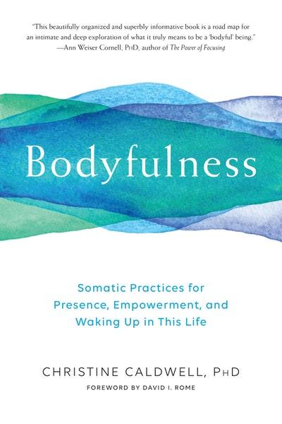 Bodyfulness