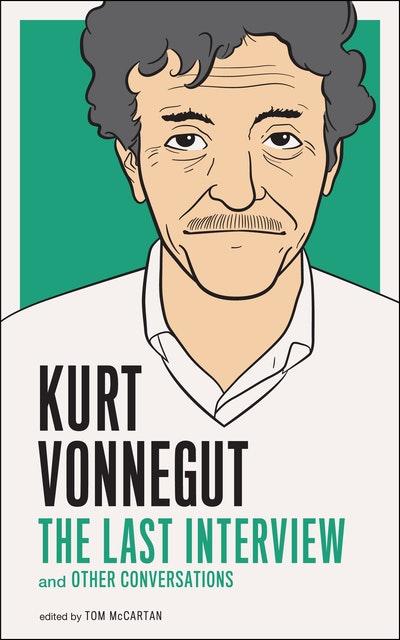 Kurt Vonnegut The Last Interview and Other Conversations