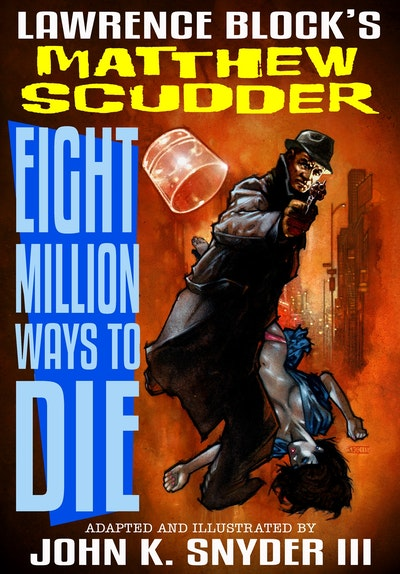 Eight Million Ways To Die (Graphic Novel)