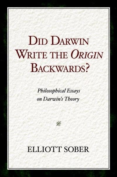 Did Darwin Write The Origin Backwards?