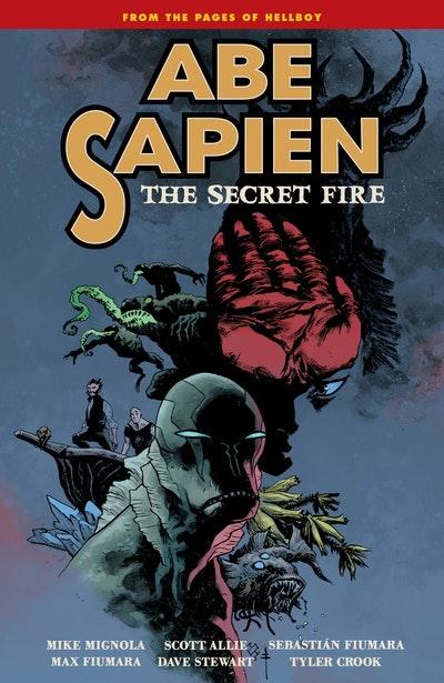 Abe Sapien Volume 7 The Secret Fire