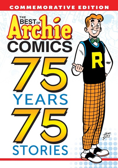 The Best Of Archie Comics 75 Years, 75 Stories