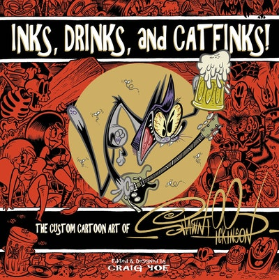 Inks, Drinks, And Catfinks! The Custom Cartoon Art Of Shawn Dickinson