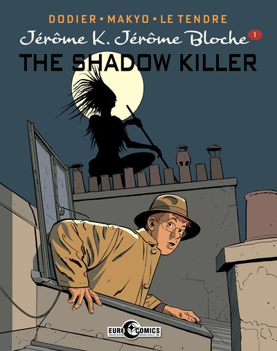Jerome K. Jerome Bloche Vol. 1 The Shadow Killer
