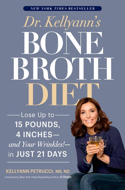 Dr. Kellyann#s Bone Broth Diet