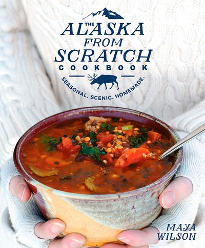 The Alaska From Scratch Cookbook