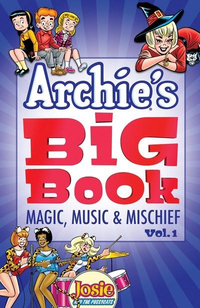 Archie's Big Book Vol. 1 Magic, Music & Mischief