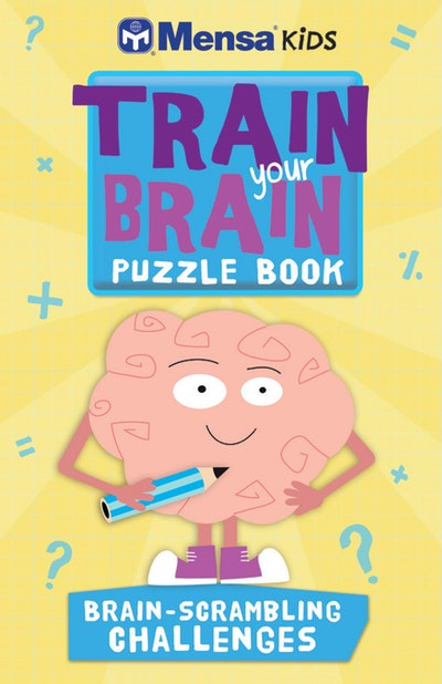 Mensa Kids: Train Your Brain Puzzle Book: Brain-Scrambling Challenges