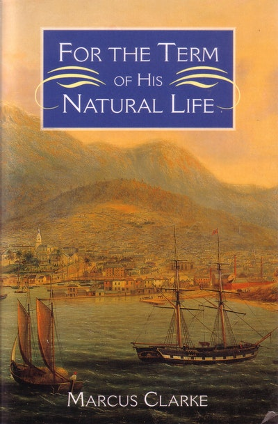 Book Cover:  For the Term of his Natural Life
