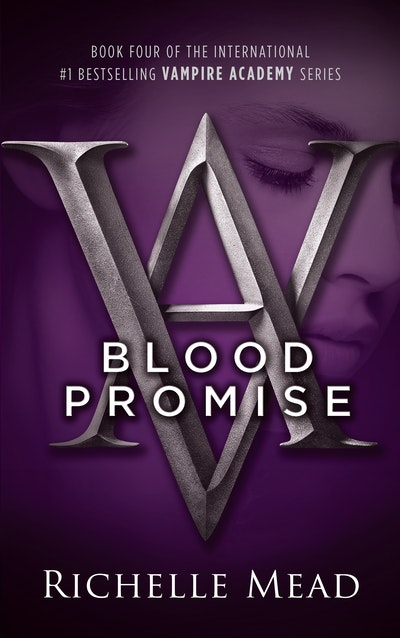 Book Cover:  Blood Promise: Vampire Academy Volume 4