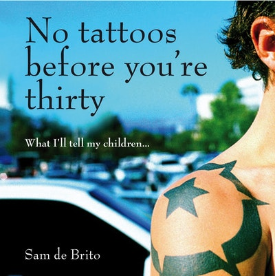 Book Cover:  No Tattoos Before You're Thirty