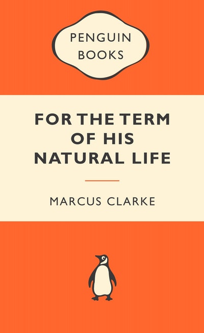 Book Cover:  For the Term of His Natural Life: Popular Penguins