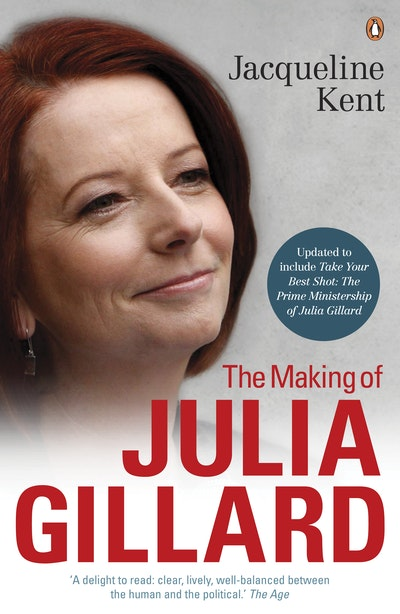 Book Cover: The Making of Julia Gillard: Prime Minister