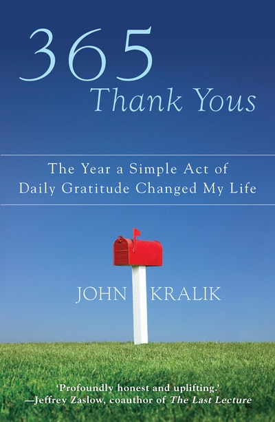 Book Cover:  365 Thank Yous: The Year A Simple Act Of Daily Gratitude Changed My Life