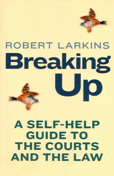 Book Cover:  Breaking Up: A Self-Help Guide to the Courts and the Law