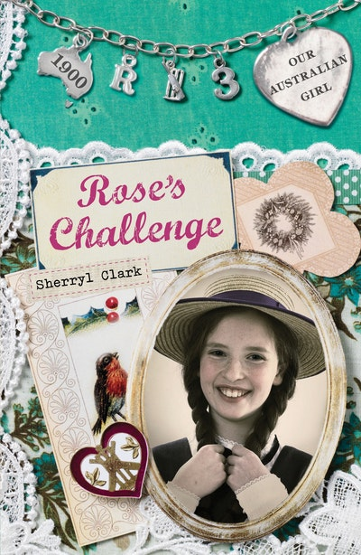 Our Australian Girl: Rose's Challenge (Book 3)