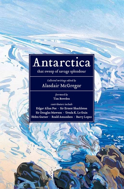 Book Cover:  Antarctica: that sweep of savage splendour