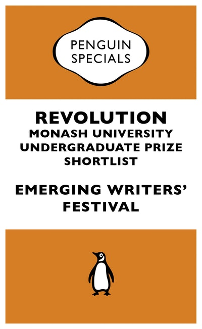 Book Cover:  Revolution: Monash University Undergraduate Prize Shortlist: Penguin    Specials