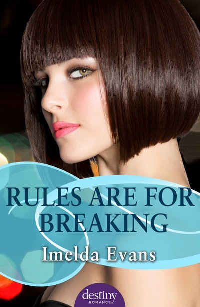 Book Cover:  Rules Are For Breaking: Destiny Romance